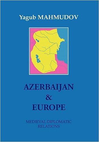 Azerbaijan & Europe: Medieval Diplomatic Relations