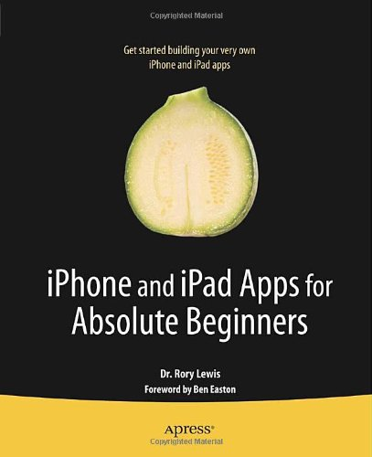 [PDF] iPhone and iPad Apps for Absolute Beginners Free Download | Publisher : Apress | Category : Computers & Internet | ISBN 10 : 1430227001 | ISBN 13 : 9781430227007