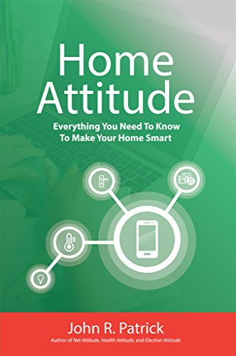 Home Attitude: Everything You Need To Know To Make Your Home Smart ()