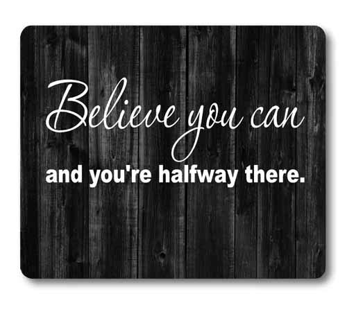 Knseva Inspirational Quote Rustic Black Wood Mouse Pad, Believe You Can and You're Halfway There, Positive Motivational Quotes White Black Mouse Pads