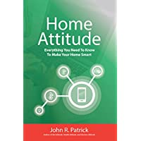Home Attitude: Everything You Need To Know To Make Your Home Smart