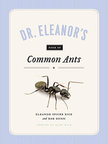 Dr. Eleanor's Book of Common Ants (The Life And Times Of The Ant)