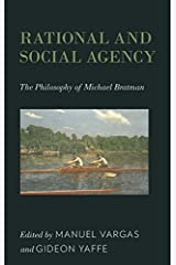 Rational and Social Agency: The Philosophy of Michael Bratman (2014-05-29)