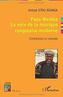 Papa Wemba : la voix de la musique congolaise moderne, Etou Nianga, Anicet