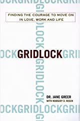 By Dr. Jane Greer - Gridlock: Finding the Courage to Move on in Love, Work and Life (2000-05-03) [Hardcover] Hardcover