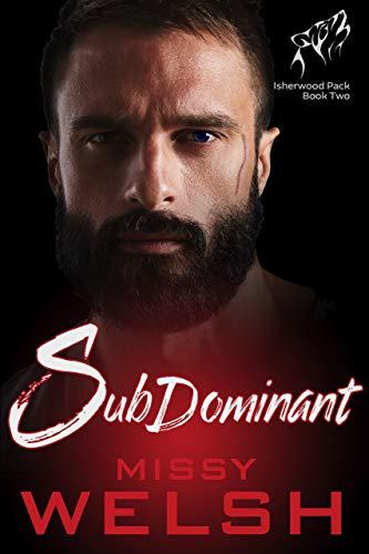 SubDominant: Gay Werewolf Shifter Romance (Isherwood Pack Book 2) (English Edition)