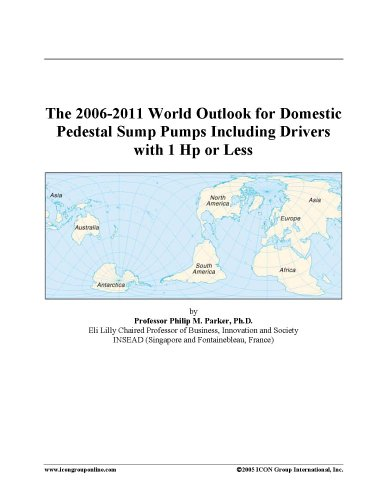 The 2006-2011 World Outlook for Domestic Pedestal Sump Pumps Including Drivers with 1 Hp or Less