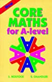 Core Maths for A-Level, L. Bostock and F. S. Chandler, 074871779X