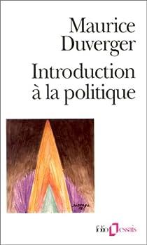 Introduction à la politique par Duverger