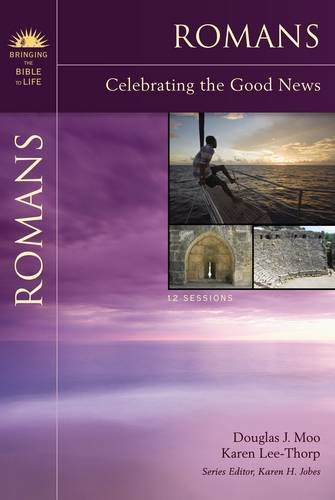 Romans: Celebrating the Good News (Bringing the Bible to Life)