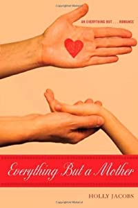 Everything But a Mother (Everything But…Series Book 5)