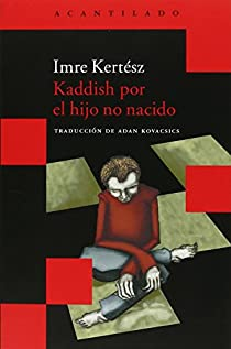 Kaddish por el hijo no nacido par Kertész