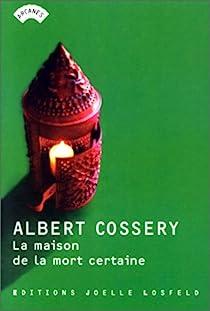 La maison de la mort certaine par Cossery