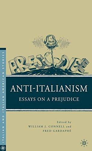 Anti-Italianism: Essays on a Prejudice (Italian and Italian American Studies)