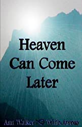 Heaven Can Come Later