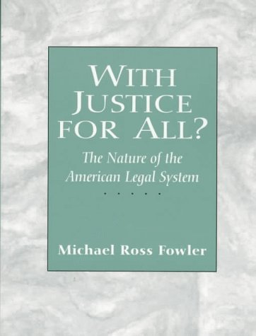 With Justice for All? The Nature of the American Legal System