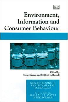 Environment, Information and Consumer Behaviour (New Horizons in Environmental Economics Series)