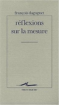 Réflexions sur la mesure par François Dagognet