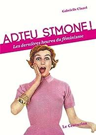 Adieu Simone ! par Gabrielle Cluzel