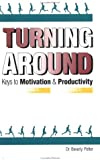 Turning Around, Beverly A. Potter and Ronin Publishing Staff, 091417116X