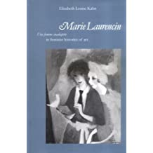 Marie Laurencin: Une Femme Inadaptee in Feminist Histories of Art by Kahn, Elizabeth Louise (2003) Hardcover