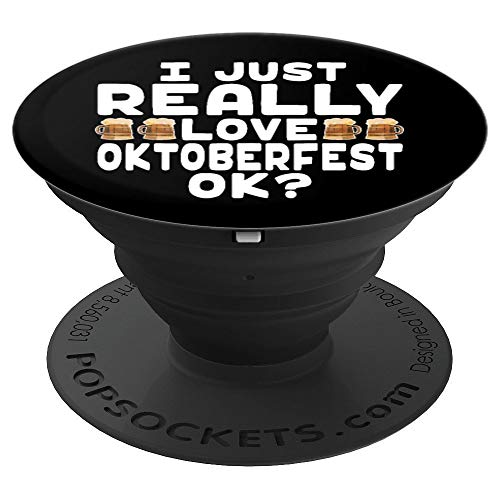 I Just Really Love Oktoberfest - Cute Oktoberfest Beer - PopSockets Grip and Stand for Phones and Tablets