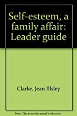 Self-esteem, a family affair: Leader guide Paperback