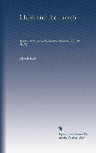 Christ and the church: Thoughts on the apostolic commission (Matthew XXVIII. 18-20) pdf epub