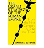 img - for [(The Grand Strategy of the Roman Empire: From the First Century A.D.to the Third)] [Author: Edward N. Luttwak] published on (December, 1976) book / textbook / text book