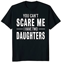 Mens You Can't Scare Me I Have Two Daughters T-shirt Large Black