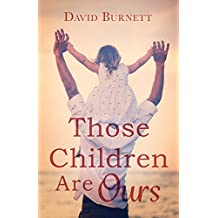 Those Children Are Ours (Jennie Bateman's Story Book 1)