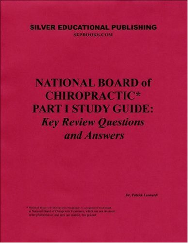 National Board of Chiropractic Part I Study Guide: Key Review Questions and Answers