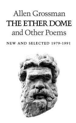 The Ether Dome and Other Poems[ETHER DOME & OTHER POEMS][Paperback] - The Ether Dome