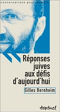 Réponses juives aux défis d'aujourd'hui : Entretien avec Philippe Petit et Simon K par Gilles Bernheim