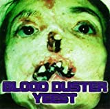 Yeest by Blood Duster