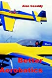 Better Aerobatics: Vol 1