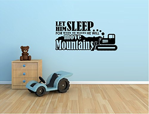 LET HIM SLEEP FOR WHEN HE WAKES HE WILL MOVE MOUNTAINS TRACTOR VINYL DECAL STICKER KIDS BOYS ROOM HOME DECOR (Words To Let It G)