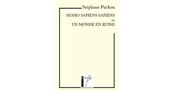 Homo sapiens sapiens ou Un monde en ruine (French Edition) eBook ...