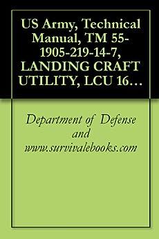 US Army, Technical Manual, TM 55-1905-219-14-7, LANDING CRAFT UTILITY, LCU 1667-1670, (NSN 1905-00-168-5764), 1984