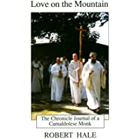 Love on the Mountain: The Chronicle Journal of a Camaldolese Monk