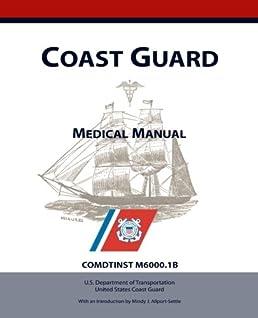 coast guard medical manual u s coast guard mindy j allport rh amazon com coast guard medical manual 2016 coast guard medical manual comdtinst m6000.1f
