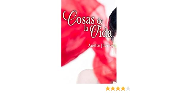Cosas de la vida (Spanish Edition) - Kindle edition by Anette Jhonson. Literature & Fiction Kindle eBooks @ Amazon.com.