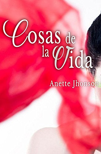 Cosas de la vida (Spanish Edition) by [Anette Jhonson]