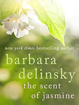 The Scent of Jasmine by [Delinsky, Barbara]