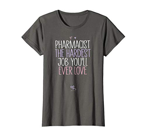 Womens Funny Pharmacist The Hardest Job You'll Ever Love  T-Shirt