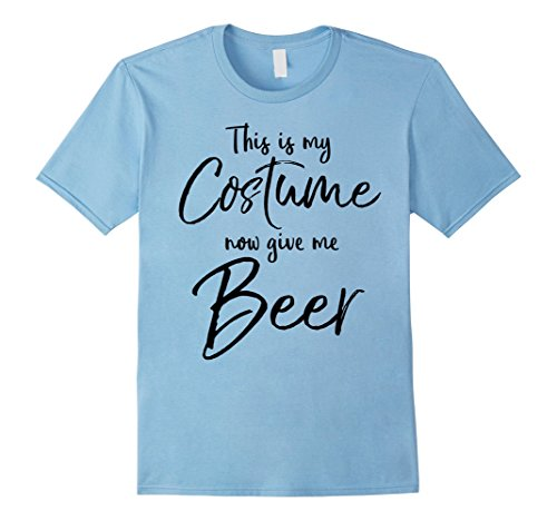 Mens This is my Costume now Give me Beer Shirt Funny Halloween 3XL Baby Blue (Mummy Loves Me Baby Costumes)
