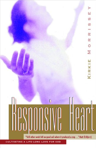 The Responsive Heart: Cultivating a Life-Long Love for God: A Bible study for women based on the parable of The Sower (Pilgrimage Growth Guide) -  Kirkie Morrissey, Paperback