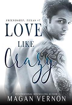 Love Like Crazy: Friendship, Texas #7 by [Vernon, Magan]