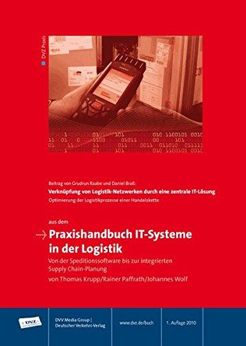 Praxishandbuch IT-Systeme in der Logistik: Von der Speditionssoftware bis zur inegrierten Supply-Chain-Planung