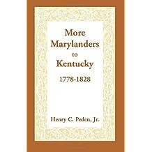 More Marylanders to Kentucky, 1778-1828